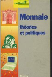 Monnaie Theories Et Politiques - Couverture - Format classique
