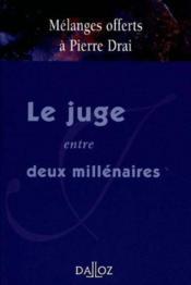 Melanges Offerts A Pierre Drai. Le Juge Entre Deux Millenaires - Couverture - Format classique