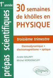 30 Semaines De Kholles En Physique 1re Annee 3e Trimestre Thermodynamique Electromagnetisme Optique - Intérieur - Format classique