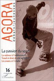 REVUE AGORA DEBATS JEUNESSES N.16 ; la passion du sport - Couverture - Format classique