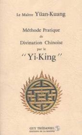 Methode Pratique De Divination Chinoise Par Le Yi-King - Couverture - Format classique