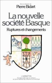 La nouvelle société basque ; ruptures et changements - Couverture - Format classique