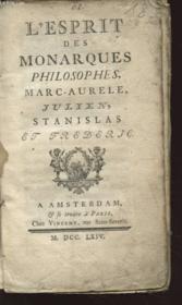 L Esprit Des Monarques Philosophes Marc Aurele Julien Stanislas Et Frederic - Couverture - Format classique