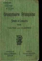 Grammaire Francaise. Simple & Complete Pour Toutes Les Classes - Couverture - Format classique