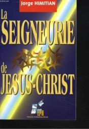 La Seigneurie De Jesus-Christ - Couverture - Format classique