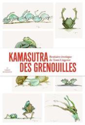 Kamasutra des grenouilles ; bestiaire érotique - Couverture - Format classique