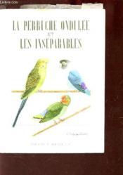 La Perruche Ondulee Et Les Inseparables - Couverture - Format classique
