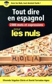 Tout dire en espagnol ; 2000 mots et expressions pour les nuls - Couverture - Format classique