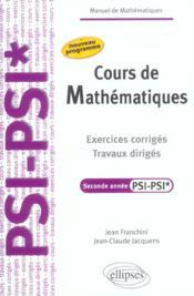 Cours De Mathematiques Exercices Corriges Travaux Diriges Seconde Annee Psi-Psi* Nouveau Programme - Couverture - Format classique