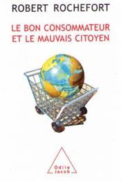 Le bon consommateur et le mauvais citoyen - Couverture - Format classique