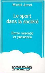 Sport Dans La Societe. Entre Raison Et Passion - Intérieur - Format classique