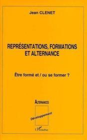 Représentations, formations et alternance ; être formé et / ou se former ? - Couverture - Format classique