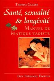 Sante Sexualite Longevite ; Manuel De Pratique Taoiste Sante Sexualite Et Longevite - Couverture - Format classique