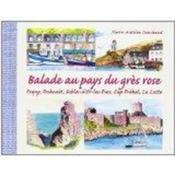 Balade Au Pays Du Gres Rose ; Erquy, Dahouet, Sables D'Or-Les-Pins, Cap Frehel, La Latte - Couverture - Format classique