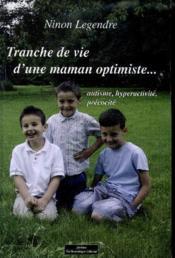 Tranche de vie d'une maman optimiste... autisme, hyperactivité, précocité - Couverture - Format classique