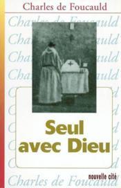 Seul avec dieu nlle edition - Couverture - Format classique