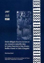 Droits délégués d'accès à la terre et aux ressources naturelles dans le Centre-Ouest de la Côte d'Ivoire : Bodiba (Oumé) et Zahia (Gboguhé) - Couverture - Format classique