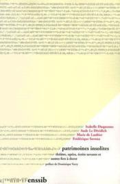 Patrimoines insolites ; théâtre, opéra, écrits savants et autres fers à dorer - Couverture - Format classique