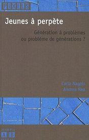 Jeunes A Perpete Generation A Problemes Ou Probleme De Generations - Intérieur - Format classique