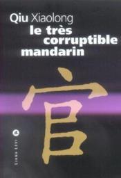 Tres Corruptible Mandarin, Le - Couverture - Format classique