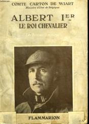 Albert 1er. Le Roi Chevalier. Collection : Les Bonnes Lectures. - Couverture - Format classique