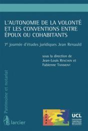 L'autonomie de la volonté et les conventions entre époux ou cohabitants - Couverture - Format classique