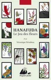 Le jeu des fleurs ; hanafuda - Couverture - Format classique