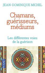 Chamans, guérisseurs, médiums - Couverture - Format classique