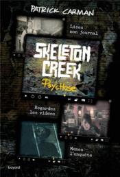 Skeleton Creek T.1 ; psychose - Couverture - Format classique