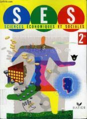 Sciences économiques et sociales ; 2nde ; livre de l'élève (édition 2008) - Couverture - Format classique