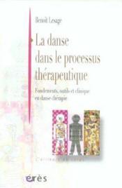 La danse dans le processus therapeutique fondements, outils et clinique en danse-therapie - Couverture - Format classique