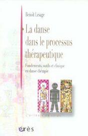 La danse dans le processus therapeutique fondements, outils et clinique en danse-therapie - Intérieur - Format classique