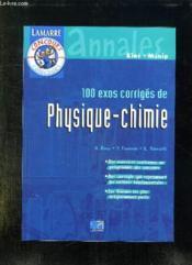 100 Exos Corriges Pysique - Chimie - Couverture - Format classique