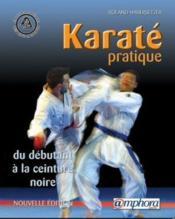 Karaté pratique ; du débutant à la ceinture noire - Couverture - Format classique