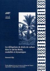 Les Delegations De Droits De Culture Dans Le Sud Du Benin, Modalites Et Dynamiques - Couverture - Format classique