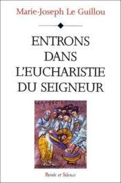 Entrons dans l'eucharistie du Seigneur - Couverture - Format classique