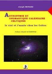 Astronymie et onomastique calendaire celtiques ; le ciel et l'année chez les celtes - Couverture - Format classique