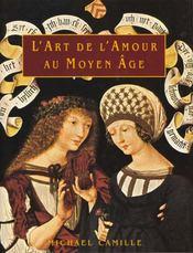 L'Art De L'Amour Au Moyen Age - Intérieur - Format classique
