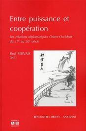 Entre puissance et coopération ; les relations diplomatiques Orient-Occident du 17e au 20e siècle - Intérieur - Format classique