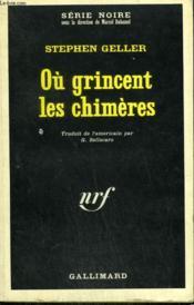 Ou Grincent Les Chimeres. Collection : Serie Noire N° 1122 - Couverture - Format classique