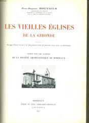 Les Veieilles Eglises De La Gironde - Couverture - Format classique