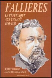 Fallières ; la République aux champs (1868 - 1881) - Couverture - Format classique