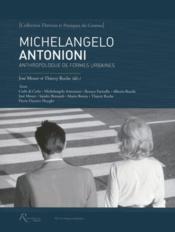 Michelangelo Antonioni ; anthropologue de formes urbaines - Couverture - Format classique