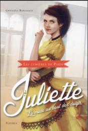 Les lumières de Paris t.2 ; Juliette, la mode au bout des doigts - Couverture - Format classique