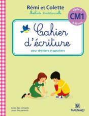 Rémi et Colette, méthode traditionnelle ; cahier d'écriture ; pour droitiers et gauchers ; cycle 3 ; CM1 (9-10 ans) - Couverture - Format classique