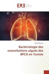 Bacteriologie des exacerbations aigues des bpco en tunisie - Couverture - Format classique