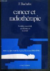Cancer Et Radiotherapie - Bombes Au Cobalt - Accelerateurs - Scanner / Sous-Equipement Francais A L'Horizon 1980-1990? - Couverture - Format classique