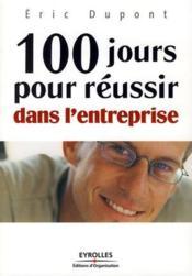 100 jours pour réussir dans l'entreprise - Couverture - Format classique