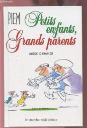 Petits Enfants Grands Parents, Mode D'Emploi - Couverture - Format classique