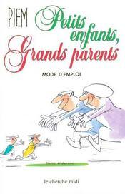 Petits Enfants Grands Parents, Mode D'Emploi - Intérieur - Format classique